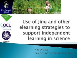 Use of Jing and other  elearning  strategies to support independent learning in science