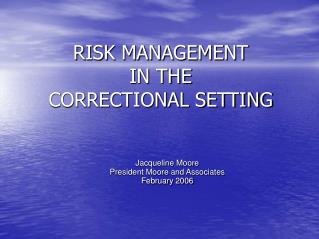 RISK MANAGEMENT IN THE CORRECTIONAL SETTING