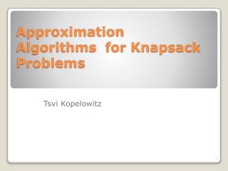Approximation Algorithms  for Knapsack Problems