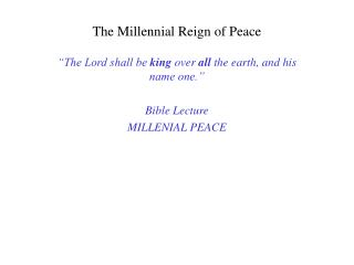 The Millennial Reign of Peace