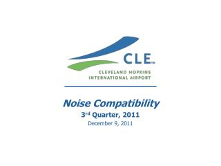 Noise Compatibility 3 rd  Quarter, 2011 December 9, 2011