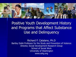 Positive Youth Development History and Programs that Affect Substance Use and Delinquency