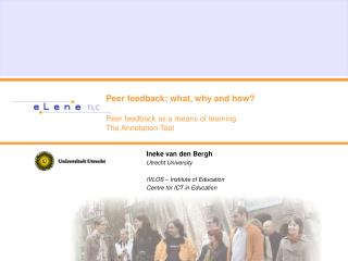 Peer feedback: what, why and how?  Peer feedback as a means of learning The Annotation Tool