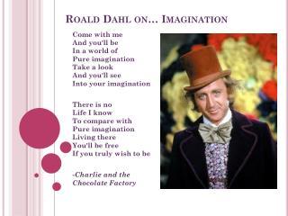 Roald  Dahl on… Imagination