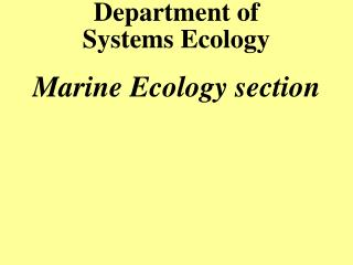 Department of  Systems Ecology Marine Ecology section