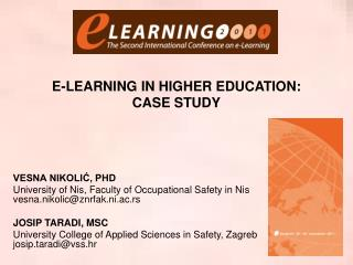 E-LEARNING IN HIGHER EDUCATION: CASE STUDY