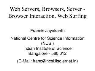 Web Servers, Browsers, Server - Browser Interaction, Web Surfing