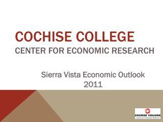 Cochise College CENTER FOR ECONOMIC RESEARCH