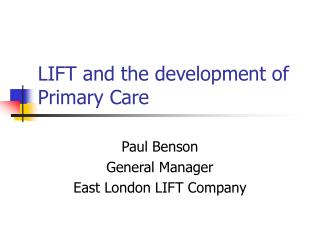 LIFT and the development of Primary Care