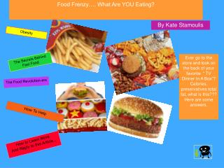 Food Frenzy…. What Are YOU Eating?