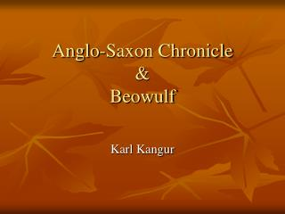 Anglo-Saxon Chronicle & Beowulf