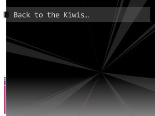 Back to the Kiwis…