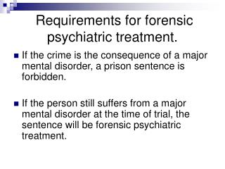 Requirements for forensic psychiatric treatment.