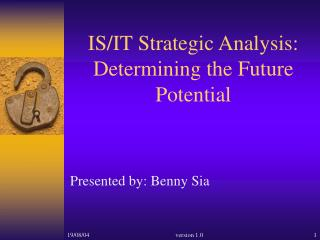 IS/IT Strategic Analysis: Determining the Future Potential