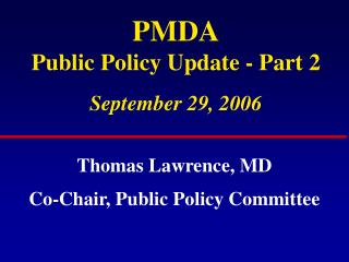 PMDA Public Policy Update - Part 2 September 29, 2006