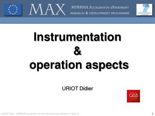 Instrumentation  &  operation aspects URIOT Didier