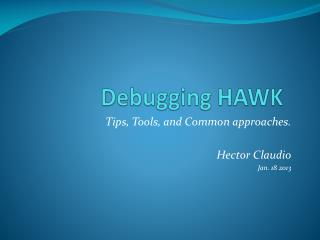 Debugging HAWK