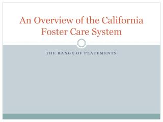 An Overview of the California Foster Care System