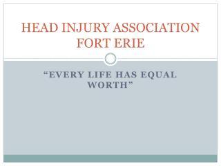 HEAD INJURY ASSOCIATION FORT ERIE