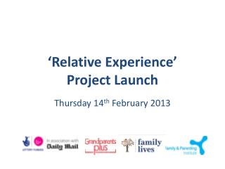 'Relative Experience'  Project Launch