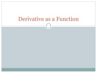 Derivative as a Function