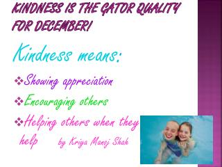 Kindness Is The Gator Quality  For December!