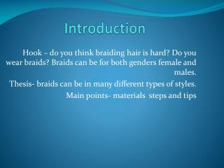 Hook – do you think braiding hair is hard? Do you