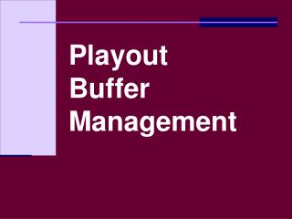 Playout Buffer Management