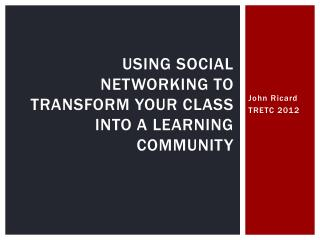 Using Social Networking to Transform Your Class Into a Learning Community