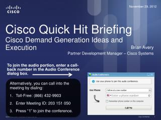 Cisco Quick Hit Briefing Cisco Demand Generation Ideas and Execution