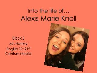 Into  the life of … Alexis Marie Knoll