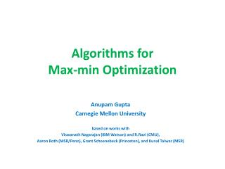 Algorithms for  Max-min Optimization