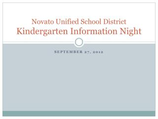Novato Unified School District  Kindergarten Information Night