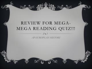 Review for MEGA-MEGA  READING QUIZ!!!