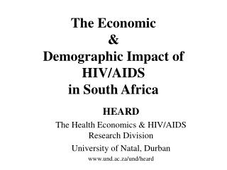 The Economic  &  Demographic Impact of HIV/AIDS  in South Africa