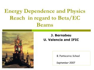 Energy Dependence and Physics Reach  in regard to Beta/EC Beams