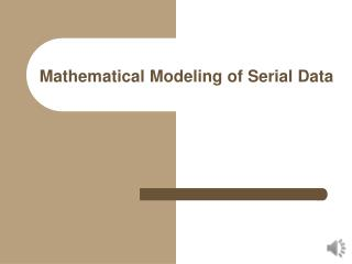 Mathematical Modeling of Serial Data