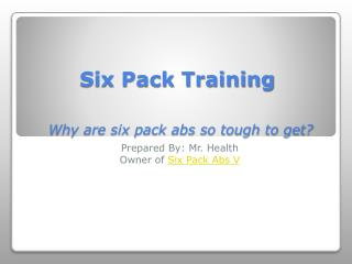 Why Are Six Pack Abs So Tough To Get?