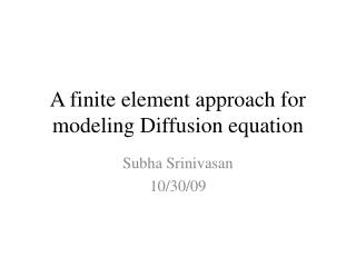 A finite element approach for modeling Diffusion equation