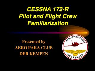 CESSNA 172-R Pilot and Flight Crew Familiarization