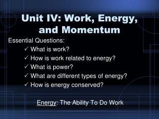 Unit IV: Work, Energy, and Momentum
