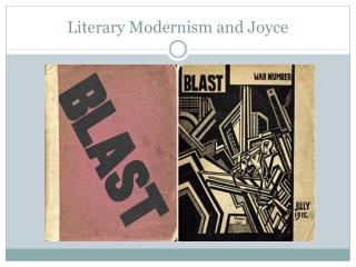 Literary Modernism and Joyce