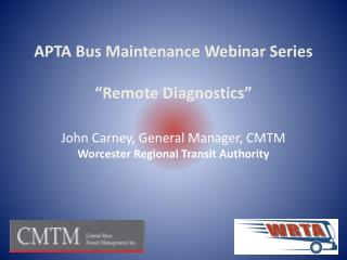 John Carney, General Manager, CMTM Worcester Regional Transit Authority