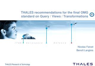 THALES recommendations for the final OMG standard on Query / Views / Transformations