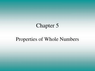 Chapter 5 Properties of Whole Numbers