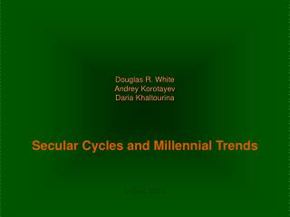 Douglas R. White Andrey Korotayev Daria Khaltourina Secular Cycles and Millennial Trends