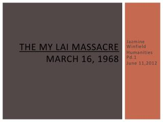 The My Lai Massacre March 16, 1968