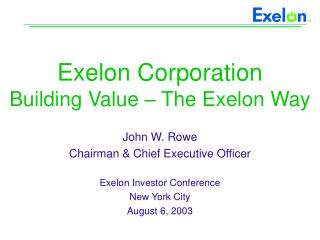 Exelon Corporation Building Value – The Exelon Way