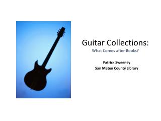 Guitar Collections: What Comes after Books?