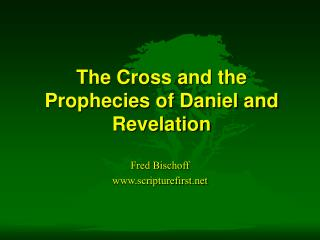 The Cross and the Prophecies of Daniel and Revelation